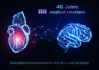 Mit Herz und Verstand – Vier Jahrzehnte erfolgreiche Healthcare-Kommunikation
