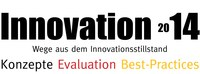 Innovation 2014 - Wege aus dem Innovationsstillstand Konzepte - Evaluation - Best-Practices