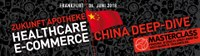 Masterclass: Zukunft Apotheke - Healthcare E-Commerce / CHINA Deep-Dive