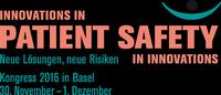 Patient Safety in Innovations - Innovations in Patient Safety. Neue Lösungen, neue Risiken.